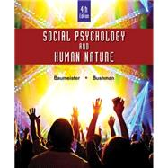 Social Psychology and Human Nature, Comprehensive Edition, 4th by Baumeister,Bushman, 9781305497917
