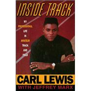 Inside Track: My Professional Life in Amateur Track and Field by Lewis, Carl, 9781476777917