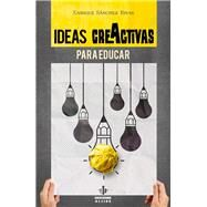 Ideas creactivas para educar by Rivas, Enrique Sánchez, 9788497007917