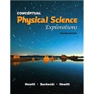 Conceptual Physical Science Explorations by Hewitt, Paul G.; Suchocki, John A.; Hewitt, Leslie A., 9780321567918