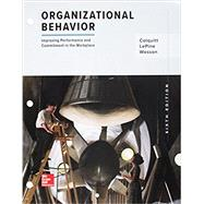 Loose Leaf Organizational Behavior: Improving Performance and Commitment in the Workplace by Colquitt, Jason; LePine, Jeffery; Wesson, Michael, 9781260157918