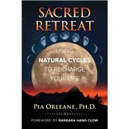 Sacred Retreat by Orleane, Pia; Clow, Barbara Hand, 9781591437918