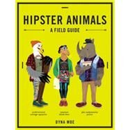 Hipster Animals by Moe, Dyna, 9781607747918