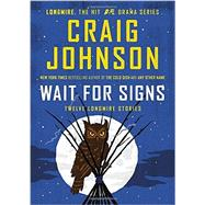 Wait for Signs by Johnson, Craig, 9780525427919