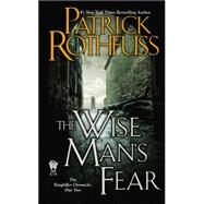 The Wise Man's Fear The Kingkiller Chronicle: Day Two by Rothfuss, Patrick, 9780756407919