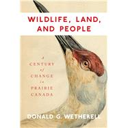 Wildlife, Land, and People by Wetherell, Donald G., 9780773547919