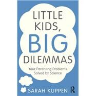 Understanding your Toddler: What science tells us about parenting pre-schoolers by Kuppen; Sarah, 9781138857919