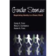 Gender Stories: Negotiating Identity in a Binary World by Foss, Sonja K.; Domenico, Mary E.; Foss, Karen A., 9781577667919