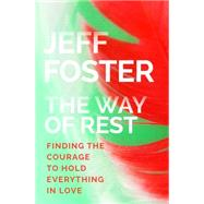 The Way of Rest by Foster, Jeff, 9781622037919