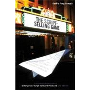 The Script-Selling Game by Yoneda, Kathie Fong; Wallace, Pamela, 9781932907919