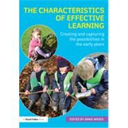 The Characteristics of Effective Learning: Creating and capturing the possibilities in the early years by Woods; Annie, 9780415737920