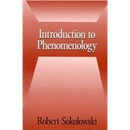 Introduction to Phenomenology by Robert Sokolowski, 9780521667920