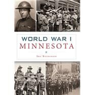 World War I Minnesota by Nathanson, Iric, 9781467117920