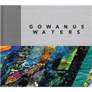 Gowanus Waters by Hirsch, Steven; Teicher, Jordan G., 9781576877920