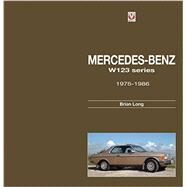 Mercedes-Benz W123 Series 1976-1986 by Long, Brian, 9781845847920