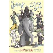 The Norfolk Story Book by King, Isabelle, 9780750967921