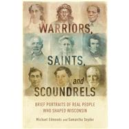 Warriors, Saints, and Scoundrels by Edmonds, Michael; Snyder, Samantha, 9780870207921