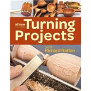 All New Turning Projects With Richard Raffan by Raffan, Richard, 9781627107921