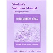 Student's Solutions Manual for Mathematical Ideas by Miller, Charles D.; Hereen, Vern; Hornsby, John; Heeren, Christopher, 9780321977922