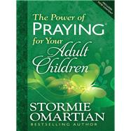 The Power of Praying for Your Adult Children by Omartian, Stormie, 9780736957922
