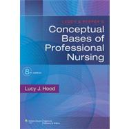 Leddy & Pepper's Conceptual Bases of Professional Nursing by Hood, Lucy, 9781451187922