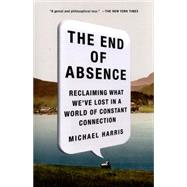 The End of Absence by Harris, Michael, 9781591847922
