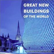 Great New Buildings of the World : Works from Tadao Ando to Zaha Hadid by CANIZARES ANA G., 9780060747923