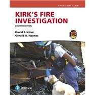 KIRK'S FIRE INVESTIGATION by Icove, David J., Ph.D., PE; Haynes, Gerald A., 9780134237923