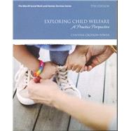 Exploring Child Welfare A Practice Perspective by Crosson-Tower, Cynthia, 9780134547923