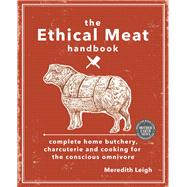 The Ethical Meat Handbook by Leigh, Meredith, 9780865717923