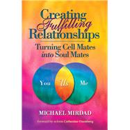 Creating Fulfilling Relationships by Michael Mirdad, 9780985507923