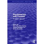 Psychotherapy with Families: An Analytic Approach by Box; Sally J., 9781138887923
