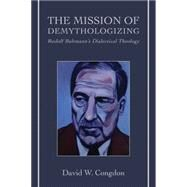 The Mission of Demythologizing by Congdon, David W., 9781451487923