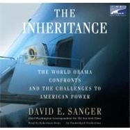 Inheritance : The World Obama Confronts and the Challenges to American Power by SANGER, DAVID E., 9780307407924