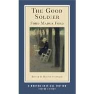 The Good Soldier (Second Edition) (Norton Critical Editions) by FORD,FORD MADOX, 9780393927924