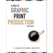 A Guide to Graphic Print Production by Johansson, Kaj; Lundberg, Peter; Ryberg, Robert, 9780470907924