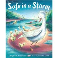 Safe in a Storm by Swinburne, Stephen R.; Bell, Jennifer A., 9780545867924