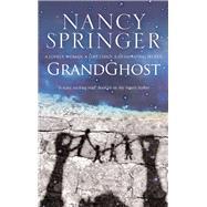 Grandghost by Springer, Nancy, 9780727887924