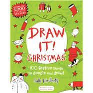 Draw It! Christmas 100 festive things to doodle and draw! by Kindberg, Sally, 9781619637924