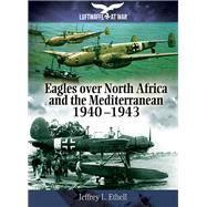 Eagles over North Africa by Ethell, Jeffrey, 9781848327924