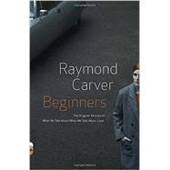 Beginners by Carver, Raymond, 9780307947925