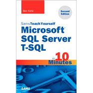 Microsoft SQL Server T-SQL in 10 Minutes, Sams Teach Yourself by Forta, Ben, 9780672337925