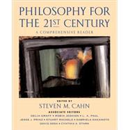 Philosophy for the 21st Century A Comprehensive Reader by Cahn, Steven M., 9780195147926