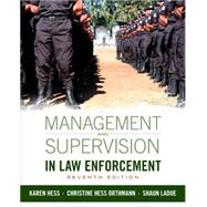 Management and Supervision in Law Enforcement, 7th Edition by Hess/Hess Orthmann, 9781285447926