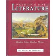 Prentice Hall Literature Timeless Voices Timeless Themes: The American Experience by Unknown, 9780130547927