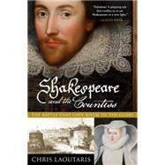 Shakespeare and the Countess: The Battle That Gave Birth to the Globe by Laoutaris, Chris, 9781605987927