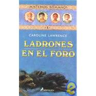 Ladrones en el foro/ The Thieves of Ostia by Lawrence, Caroline, 9788478887927