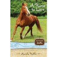 Horse to Love, A by Marsha Hubler, 9780310717928