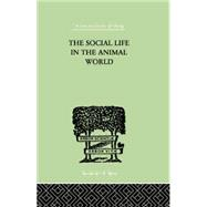 The Social Life In The Animal World by Alverdes, Fr, 9780415757928