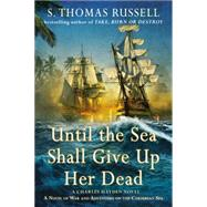 Until the Sea Shall Give Up Her Dead by Russell, S. Thomas, 9780425277928